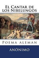 El Cantar de Los Nibelungos : Poema Aleman by Anonimo (2016, Paperback)