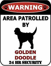 Warning Area Patrolled by Goldendoodle 24 Hour Security Dog Sign SP595