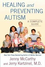 Healing and Preventing Autism A Complete Guide Jerry Kartzinel, Jenny McCarthy