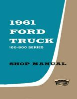 1961 Ford Truck Shop Service Manual Book Engine Drivetrain Wiring Guide OEM