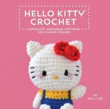 Hello Kitty Crochet: Supercute Amigurumi Patterns for Sanrio Friends (Hardback o