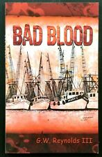 BAD BLOOD by G.W. Reynolds III (2009) Monster of Mayport Murders, Florida RARE!