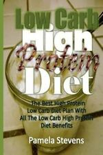 Low Carb High Protein Diet : The Best High Protein Low Carb Diet Plan with...