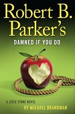 Robert B. Parkers Damned if You Do (A Jesse Stone Novel) by Michael Brandman