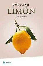 Como cura el limon (Manuales Integral) (Spanish Edition)