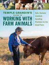 Temple Grandin's Guide to Working with Farm Animals : Safe, Humane Livestock ...