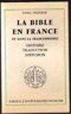 La Bible en France et dans la francophonie: Histoire, traduction, diffusion