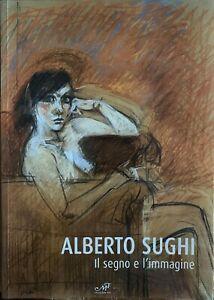 """Alberto Sughi """"il Segno e L'immagine"""" libro d'arte prefazione Giovanni Faccenda"""