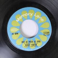 Pop 45 Bobby Vinton - Just As Much As Ever / Please Love Me Forever On Memory La