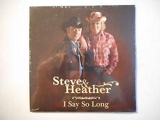 STEVE & HEATHER : I SAY SO LONG ♦ CD SINGLE NEUF PORT GRATUIT ♦