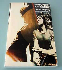 Signed by Britt Hagarty 1979 PRISONER OF DESIRE Cannabis Psychedelic LSD Heroin