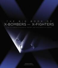 THE BIG BOOK OF X-BOMBERS AND X-FIGHTERS - PACE, STEVE/ BOYNE, WALTER J. (FRW) -