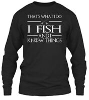 Thats What I Do Fish And Know Thing - That's Gildan Long Sleeve Tee T-Shirt