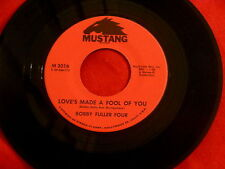 BOBBY FULLER FOUR~LOVE'S MADE A FOOL OF YOU ~NEAR MINT~DON'T EVER LET ME~ POP 45