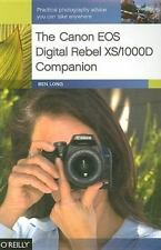 The Canon EOS Digital Rebel XS/1000D Companion by Ben Long (2008, Paperback)