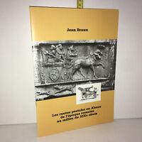 Jean Braun LES ROUTES POSTALES EN ALSACE de l'époque romaine au milieu du XIXe