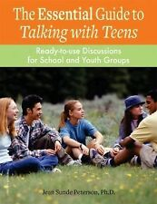 The Essential Guide to Talking With Teens: Ready-to-use Discussions for School A