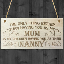 My Children Having You As Their Nanny Love Gift Wooden Plaque Sign Mum Present