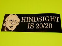 BERNIE SANDERS 2020 PRESIDENT BUMPER STICKER DECAL HINDSIGHT IS 20/20