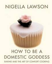 How To Be A Domestic Goddess by Nigella Lawson (Paperback, 2003)