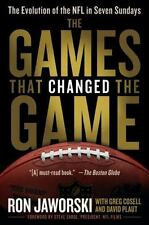 The Games That Changed the Game : The Evolution of the NFL in Seven Sundays...