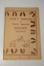 Craft Manual of North American Indian Footwear George M White First Edition 1969