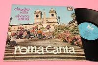 CLAUDIO VILLA - ALVARO AMICI LP ROMA CANTA ORIGINALE 1966 EX+ !!!!!!!!!!!!!!!!!!