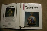Sammlerbuch alte Taschenuhren Aufbau Arten Geschichte Fotos 1995 Battenberg