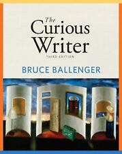The Curious Writer by Bruce P. Ballenger