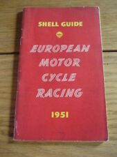 THE SHELL GUIDE TO EUROPEAN MOTOR CYCLE RACING 1951  jm