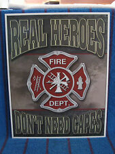 New Tin Sign- Real Heroes Don't Need Capes- Fire Dept- Fireman- Made in USA