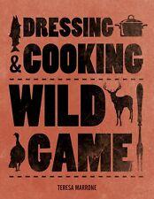 DRESSING & COOKING WILD GAME New Hunting Book Cookbook Butchering Venison Deer