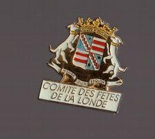 Pin's Blason de la ville de la Londe (Seine Maritime) / Comité des fêtes