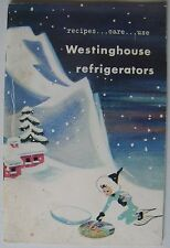 """1950 """"Westinghouse Refrigerators"""" """"Recipes, Care, Use""""; 48-page booklet"""