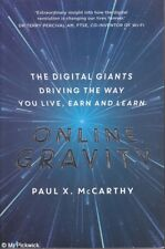 Paul X McCarthy ONLINE GRAVITY: THE DIGITAL GIANTS DRIVING THE WAY YOU LIVE, EAR