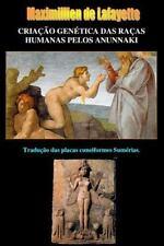 Criaçao Genética das Raças Humanas Pelos Anunnaki by Maximillien De Lafayette...