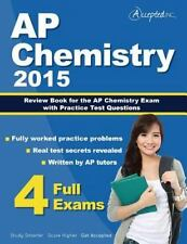 AP Chemistry 2015: Review Book for AP Chemistry Exam with Practice Test Question