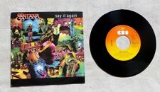"S DISQUE VINYLE 45T SP / SANTANA ""SAY IT AGAIN"" 1985 HOLLAND CBS A 4514 POP"