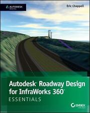 Autodesk Roadway Design for Infraworks 360 Essentials by Eric Chappell (2014,...
