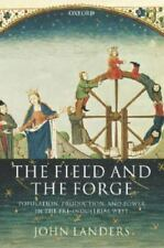 The Field And The Forge: Population, Production, And Power In The...