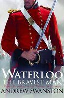 Waterloo: Il Bravest Man Di Swanston, Andrew, Nuovo Libro, Gratuito