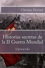 Historias Secretas de la II Guerra Mundial by Chema Ferrer (2015, Paperback)