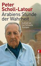 Arabiens Stunde der Wahrheit - Peter Scholl-Latour - UNGELESEN