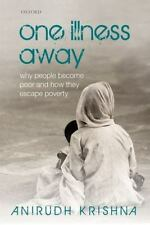 One Illness Away: Why People Become Poor and How They Escape Poverty (Paperback