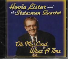 "HOVIE LISTER AND THE STATESMEN QUARTET...""OH MY LORD, WHAT A TIME""....NEW HTF CD"