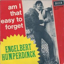 45 TOURS 7' SINGLE--ENGELBERT HUMPERDINCK--AM I THAT EASY TO FORGET--1967