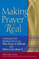 Making Prayer Real: Leading Jewish Spiritual Voices on Why Prayer Is Difficult a