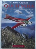 Qui si vola. L'ardimentosa storia aeronautica della provincia di Varese-SIGILLAT