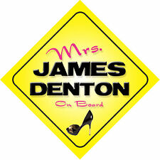 Mrs James Denton On Board Car Sign