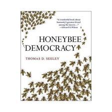 Honeybee Democracy by Thomas D. Seeley (author)
